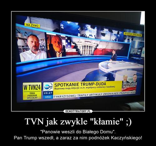 """TVN jak zwykle """"kłamie"""" ;)"""