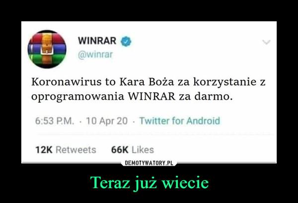 Teraz już wiecie –  WINRAR@winrarKoronawirus to Kara Boża za korzystanie zoprogramowania WINRAR za darmo.6:53 P.M. · 10 Apr 20 · Twitter for Android12K Retweets66K LikesDEMOTYWATORY.PLTeraz już wiecie
