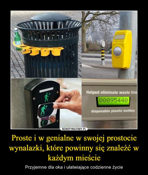 Proste i w genialne w swojej prostocie wynalazki, które powinny się znaleźć w każdym mieście