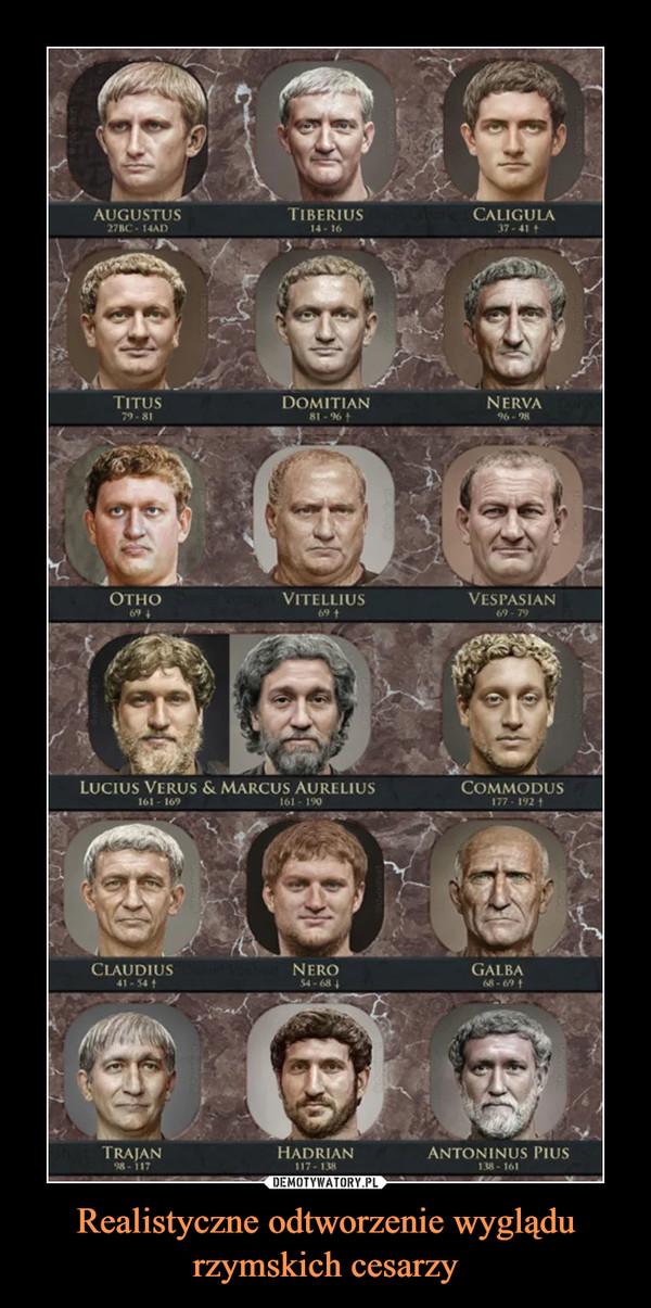 Realistyczne odtworzenie wyglądu rzymskich cesarzy –