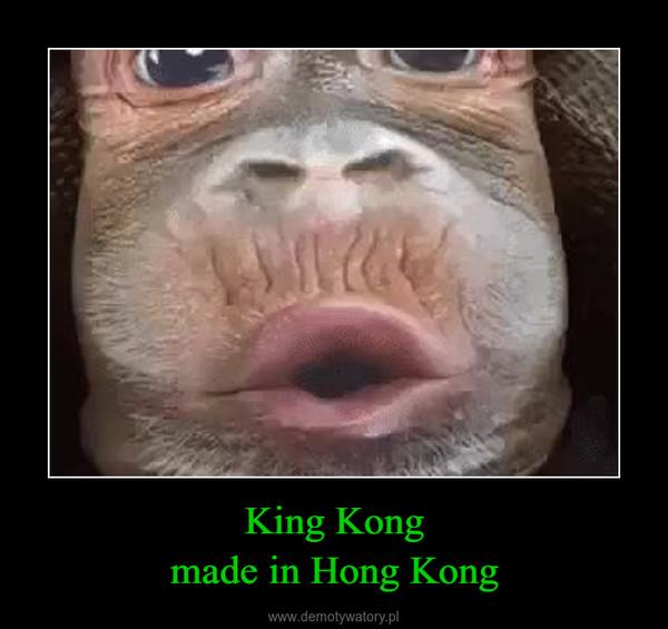 King Kongmade in Hong Kong –