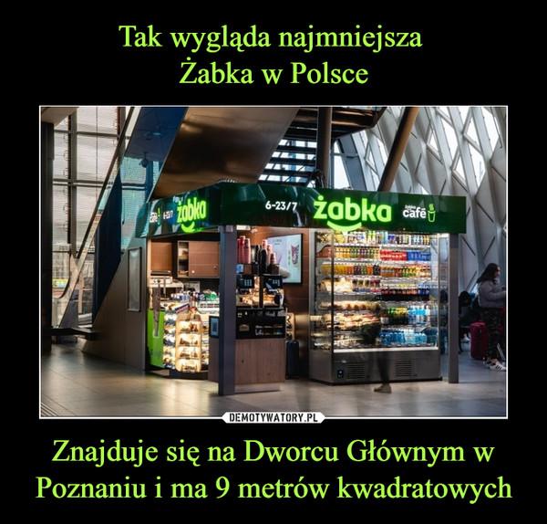 Znajduje się na Dworcu Głównym w Poznaniu i ma 9 metrów kwadratowych –