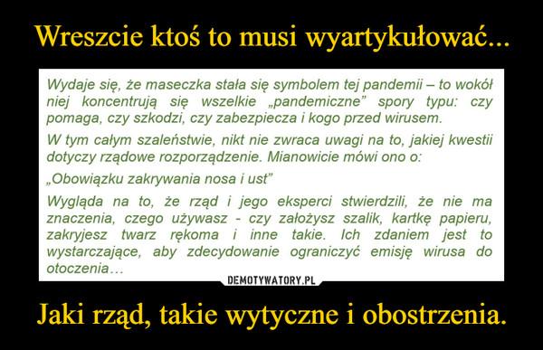 Jaki rząd, takie wytyczne i obostrzenia. –