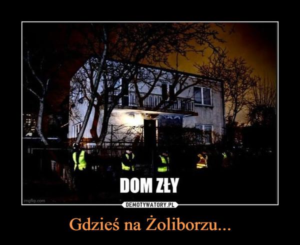 Gdzieś na Żoliborzu... –
