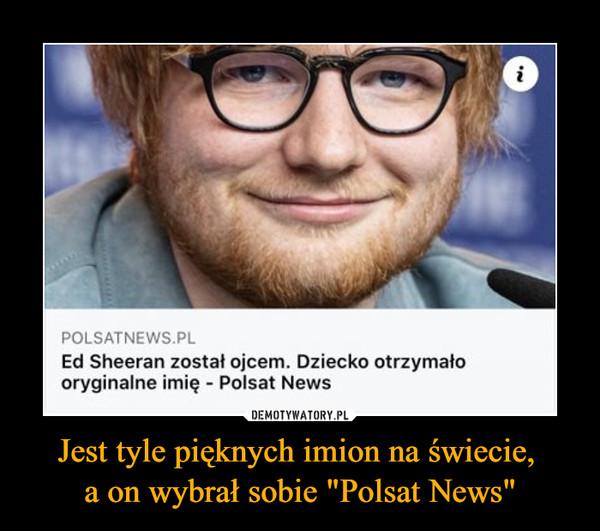 """Jest tyle pięknych imion na świecie, a on wybrał sobie """"Polsat News"""" –  POLSATNEWS PL Ed Sheeran został ojcem. Dziecko otrzymało oryginalne imię - Polsat News"""