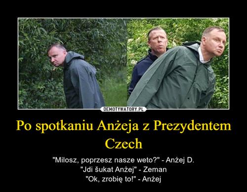 Po spotkaniu Anżeja z Prezydentem Czech