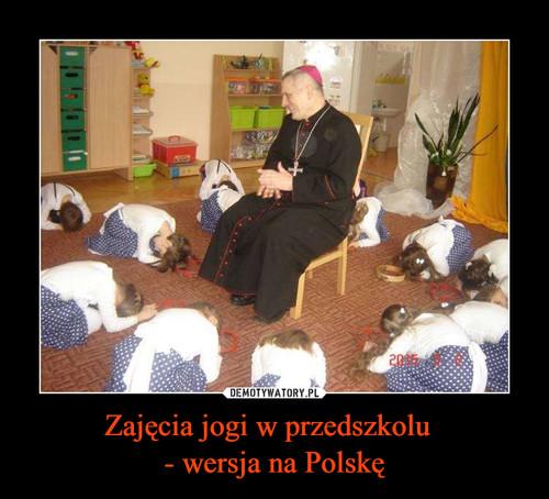 Zajęcia jogi w przedszkolu   - wersja na Polskę