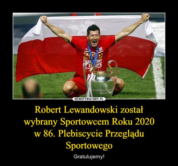 Robert Lewandowski zostałwybrany Sportowcem Roku 2020w 86. Plebiscycie PrzegląduSportowego – Gratulujemy!
