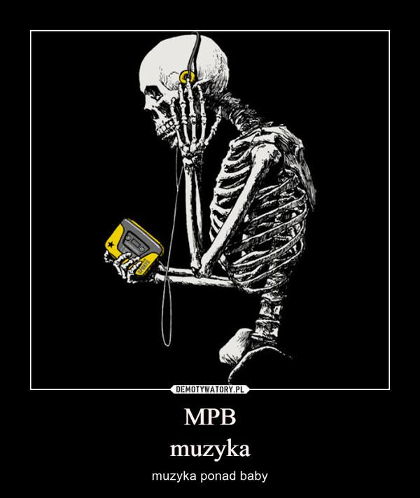 MPBmuzyka – muzyka ponad baby