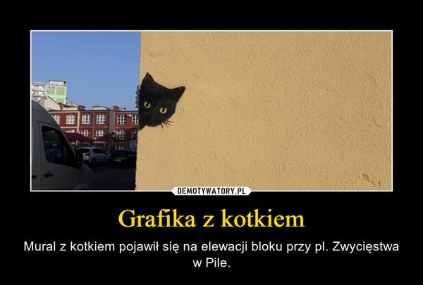 Grafika z kotkiem – Mural z kotkiem pojawił się na elewacji bloku przy pl. Zwycięstwa w Pile.