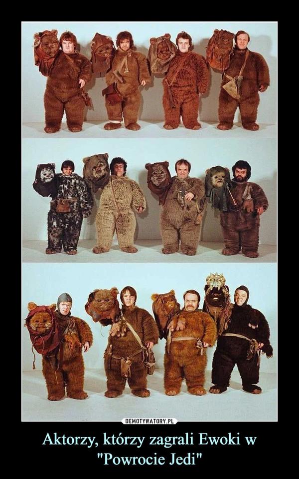 """Aktorzy, którzy zagrali Ewoki w """"Powrocie Jedi"""" –"""