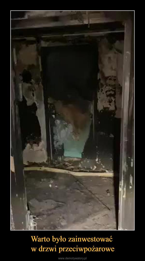 Warto było zainwestować w drzwi przeciwpożarowe –