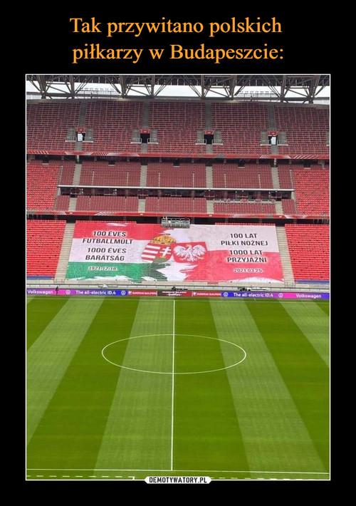 Tak przywitano polskich  piłkarzy w Budapeszcie: