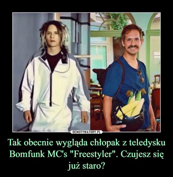 """Tak obecnie wygląda chłopak z teledysku Bomfunk MC's """"Freestyler"""". Czujesz się już staro? –"""