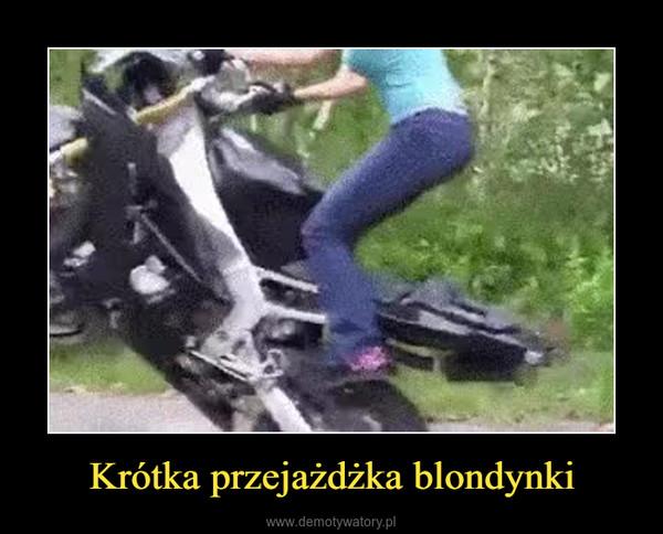 Krótka przejażdżka blondynki –