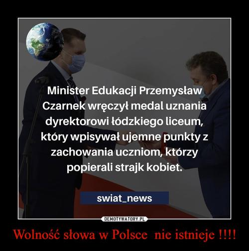 Wolność słowa w Polsce  nie istnieje !!!!