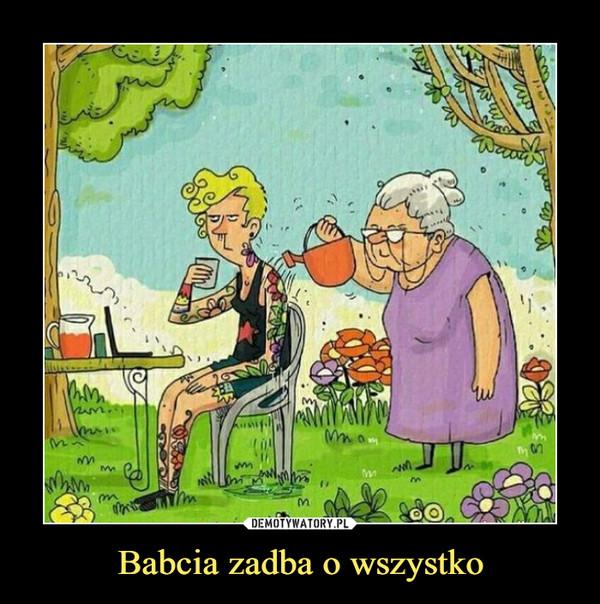 Babcia zadba o wszystko –