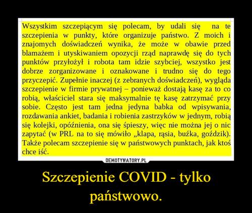 Szczepienie COVID - tylko państwowo.