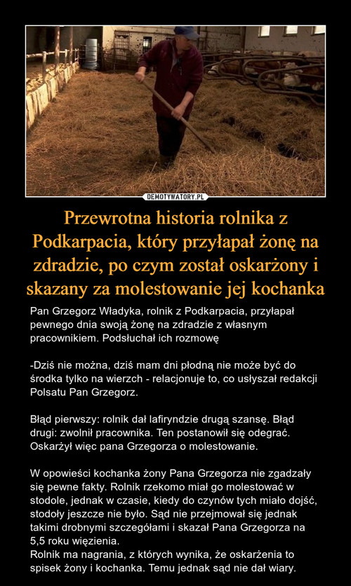 Przewrotna historia rolnika z Podkarpacia, który przyłapał żonę na zdradzie, po czym został oskarżony i skazany za molestowanie jej kochanka