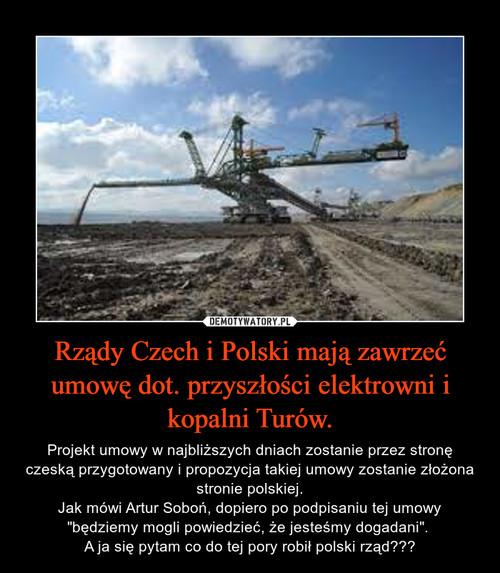 Rządy Czech i Polski mają zawrzeć umowę dot. przyszłości elektrowni i kopalni Turów.