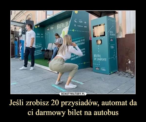 Jeśli zrobisz 20 przysiadów, automat da ci darmowy bilet na autobus –