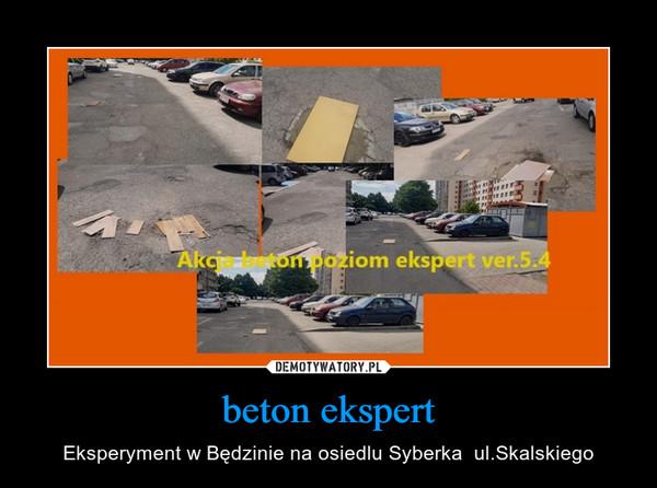 beton ekspert – Eksperyment w Będzinie na osiedlu Syberka  ul.Skalskiego