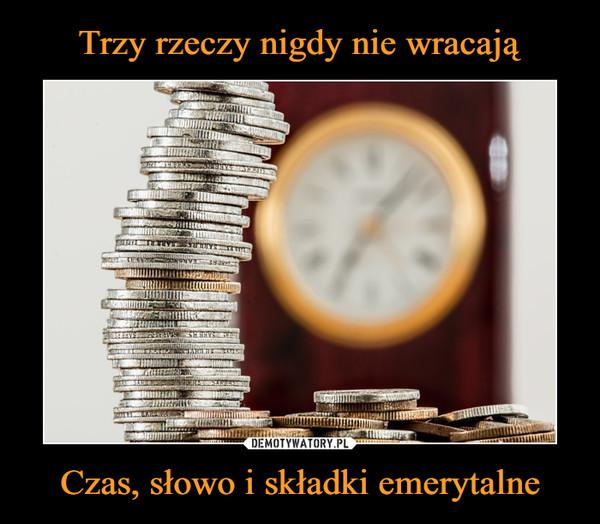 Czas, słowo i składki emerytalne –