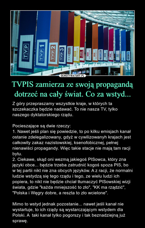 TVPIS zamierza ze swoją propagandą dotrzeć na cały świat. Co za wstyd...