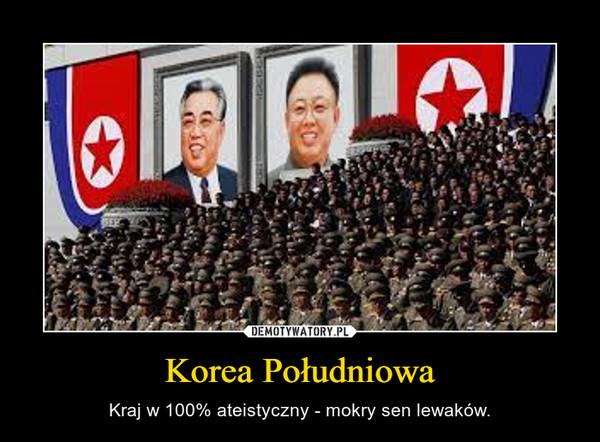 Korea Południowa – Kraj w 100% ateistyczny - mokry sen lewaków.