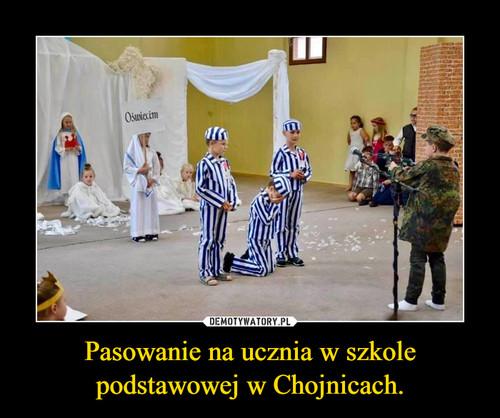 Pasowanie na ucznia w szkole podstawowej w Chojnicach.