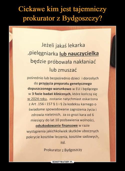 Ciekawe kim jest tajemniczy prokurator z Bydgoszczy?