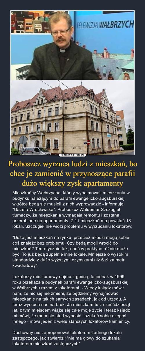 Proboszcz wyrzuca ludzi z mieszkań, bo chce je zamienić w przynoszące parafii dużo większy zysk apartamenty
