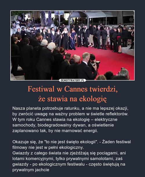 Festiwal w Cannes twierdzi, że stawia na ekologię