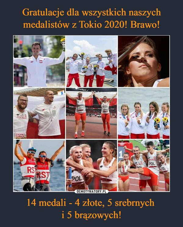 14 medali - 4 złote, 5 srebrnych i 5 brązowych! –
