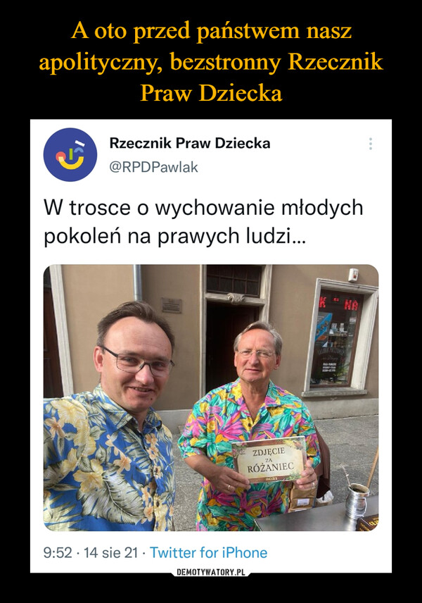 –  Rzecznik Praw Dziecka @RPDPawlak W trosce o wychowanie młodych pokoleń na prawych ludzi...