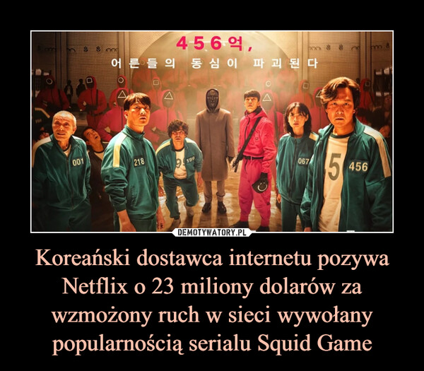 Koreański dostawca internetu pozywa Netflix o 23 miliony dolarów za wzmożony ruch w sieci wywołany popularnością serialu Squid Game –